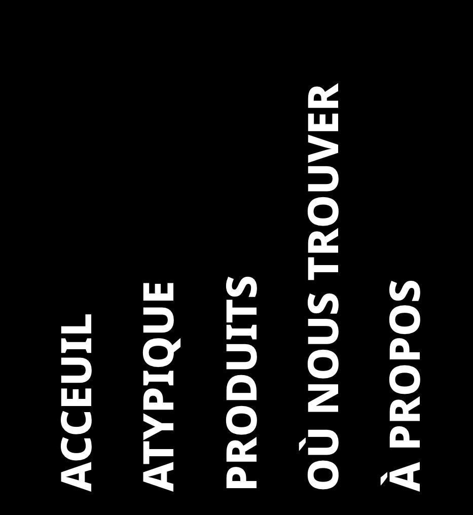 Acceuil-Atypique-Produits-Où nous trouver-À Propos